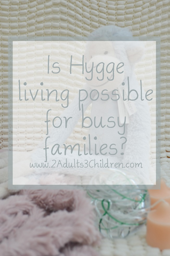 Hygge living for busy families