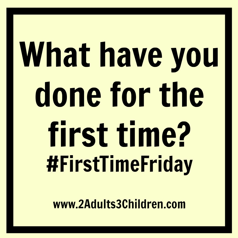 A Fortnight of Firsts #FirstTimeFriday